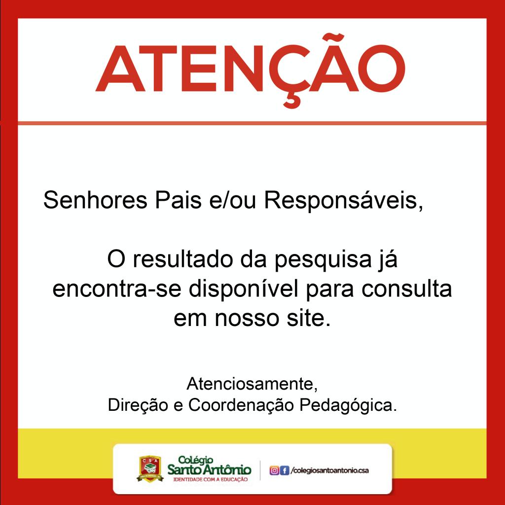 ATENÇÃO – Resultado da Pesquisa de opinião.